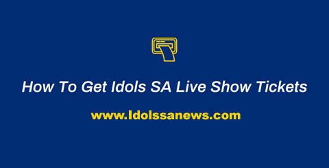 How To Get Idols SA Live Show Tickets